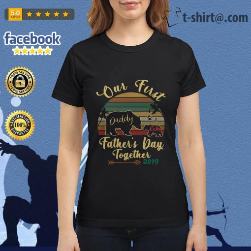 Bear old first daddy Luke father's day together 2019 vintage Ladies Tee