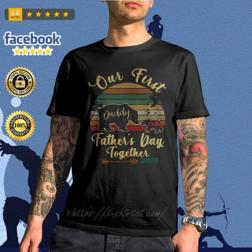 Bear old first daddy Luke father's day together 2019 vintage shirt