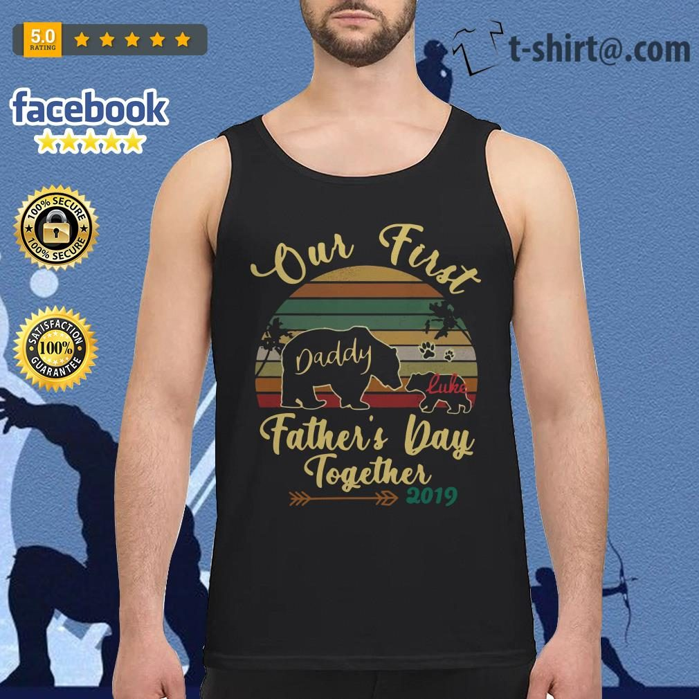 Bear old first daddy Luke father's day together 2019 vintage Tank top