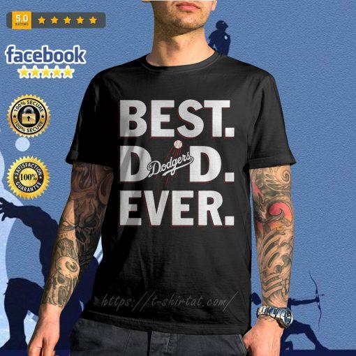 Best dad ever Los Angeles Dodgers shirt