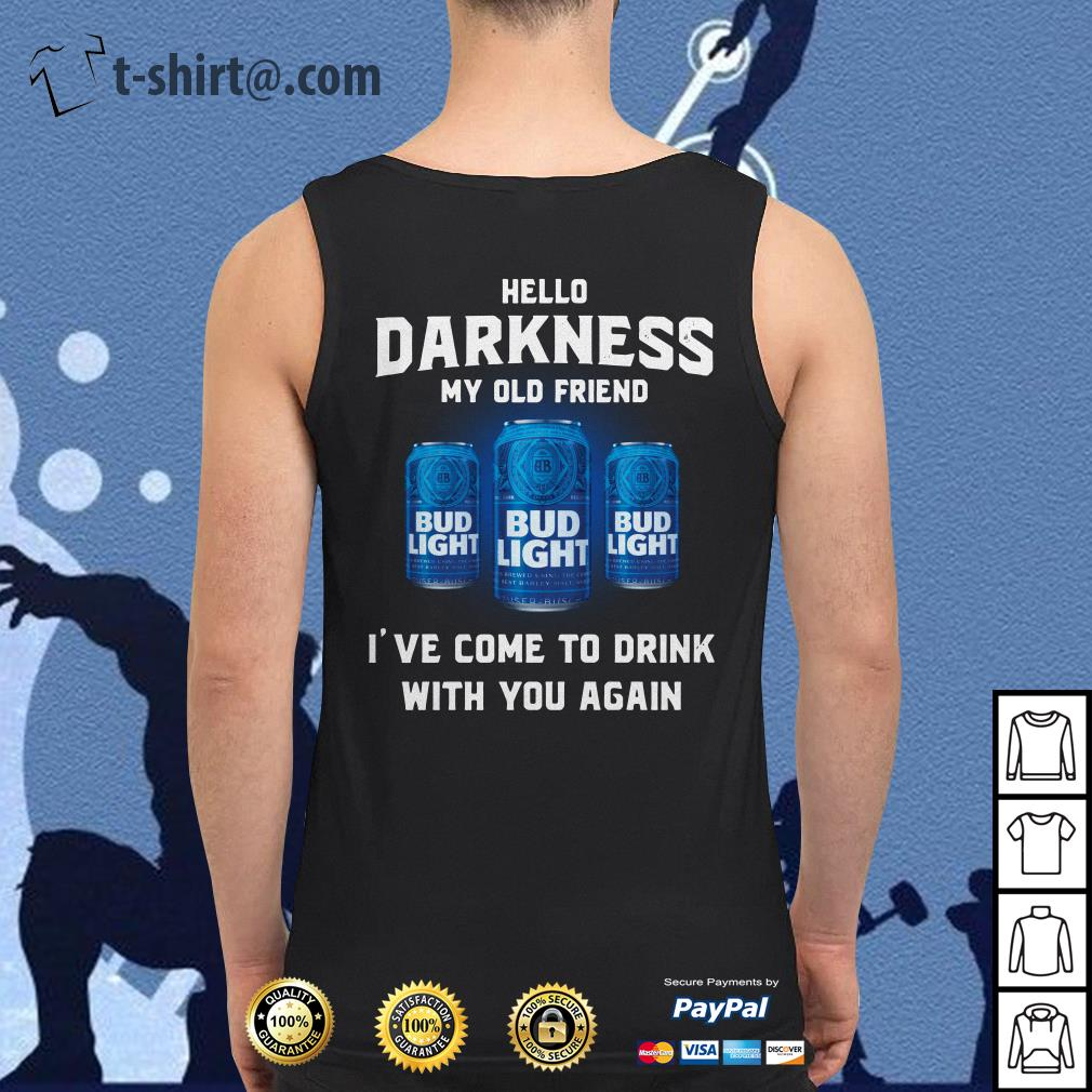 Bud Light hello darkness my old friend I've come to drink with you again Tank top