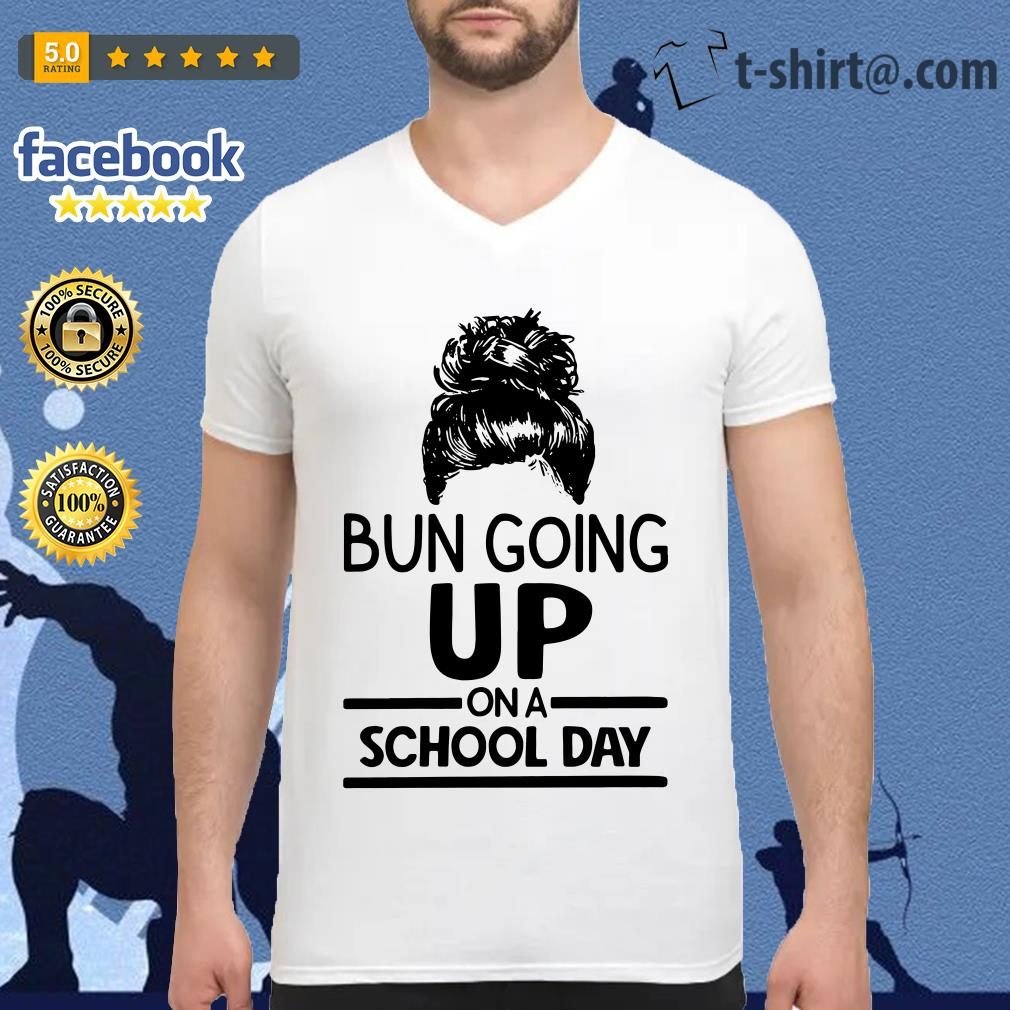 Bun going up on a school day V-neck T-shirt