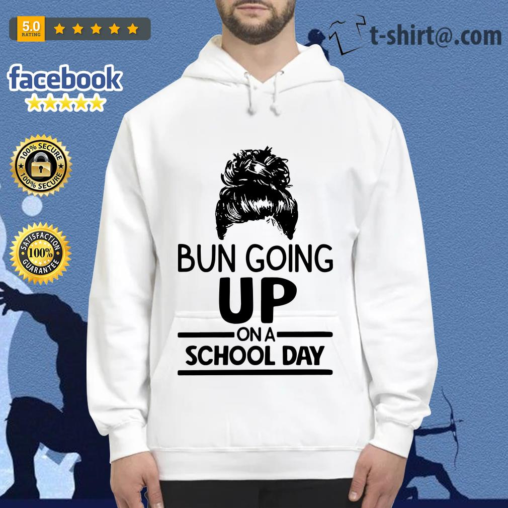 Bun going up on a school day Hoodie