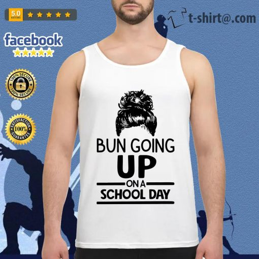 Bun going up on a school day Tank top