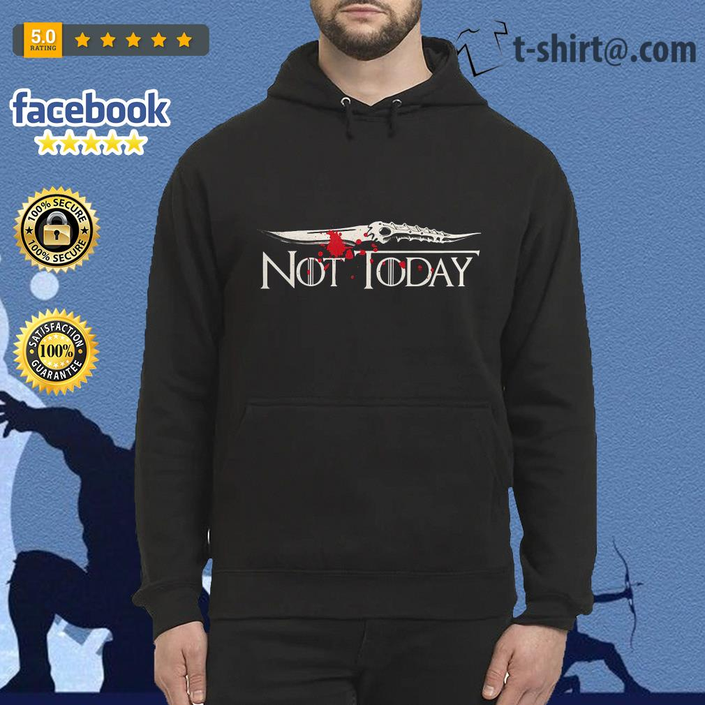 Catspaw Blade not today Game of Thrones Hoodie