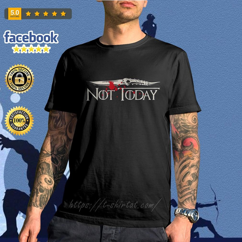 Catspaw Blade not today Game of Thrones shirt