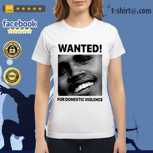 Chris Brown wanted for Domestic Violence Ladies-tee