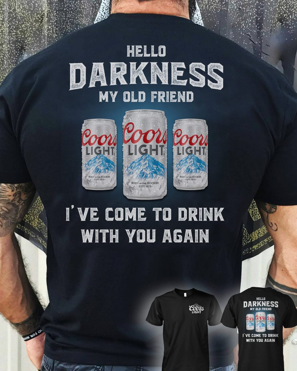Coors Light hello darkness my old friend I've come to drink with you again shirt