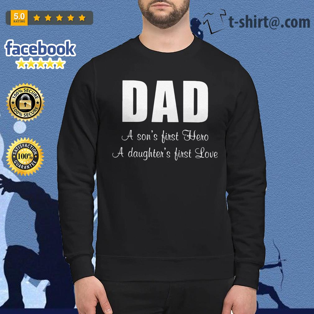Dad a son's first hero a daughter's first love Sweater
