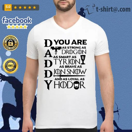 Daddy you are as brave as Jon Snow as smart as Tyrion V-neck t-shirt