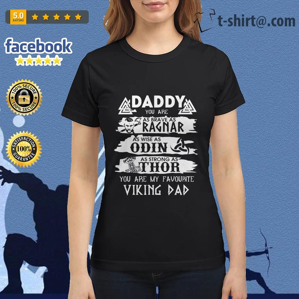 Daddy you are as brave as Ragnar you are my favorite Viking dad Ladies-tee