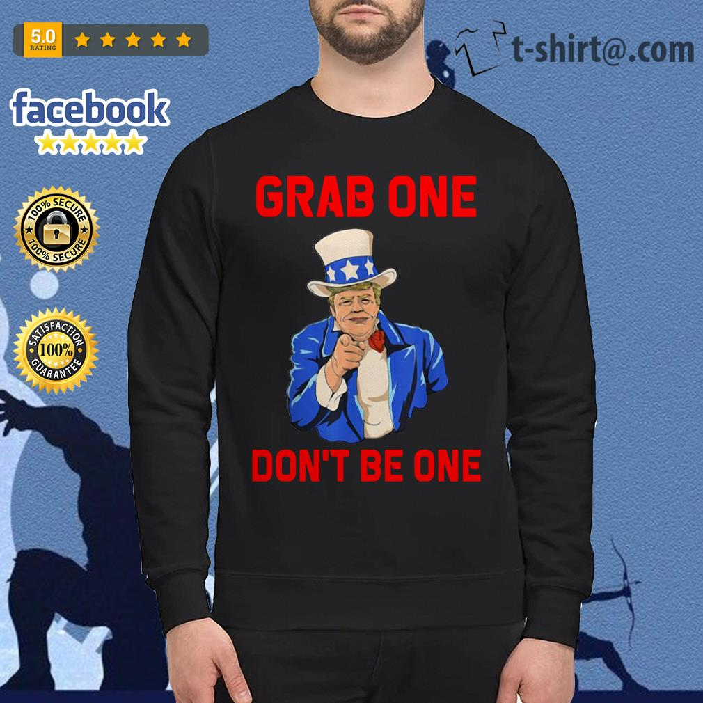 Donald Trump grab one don't be one Sweater