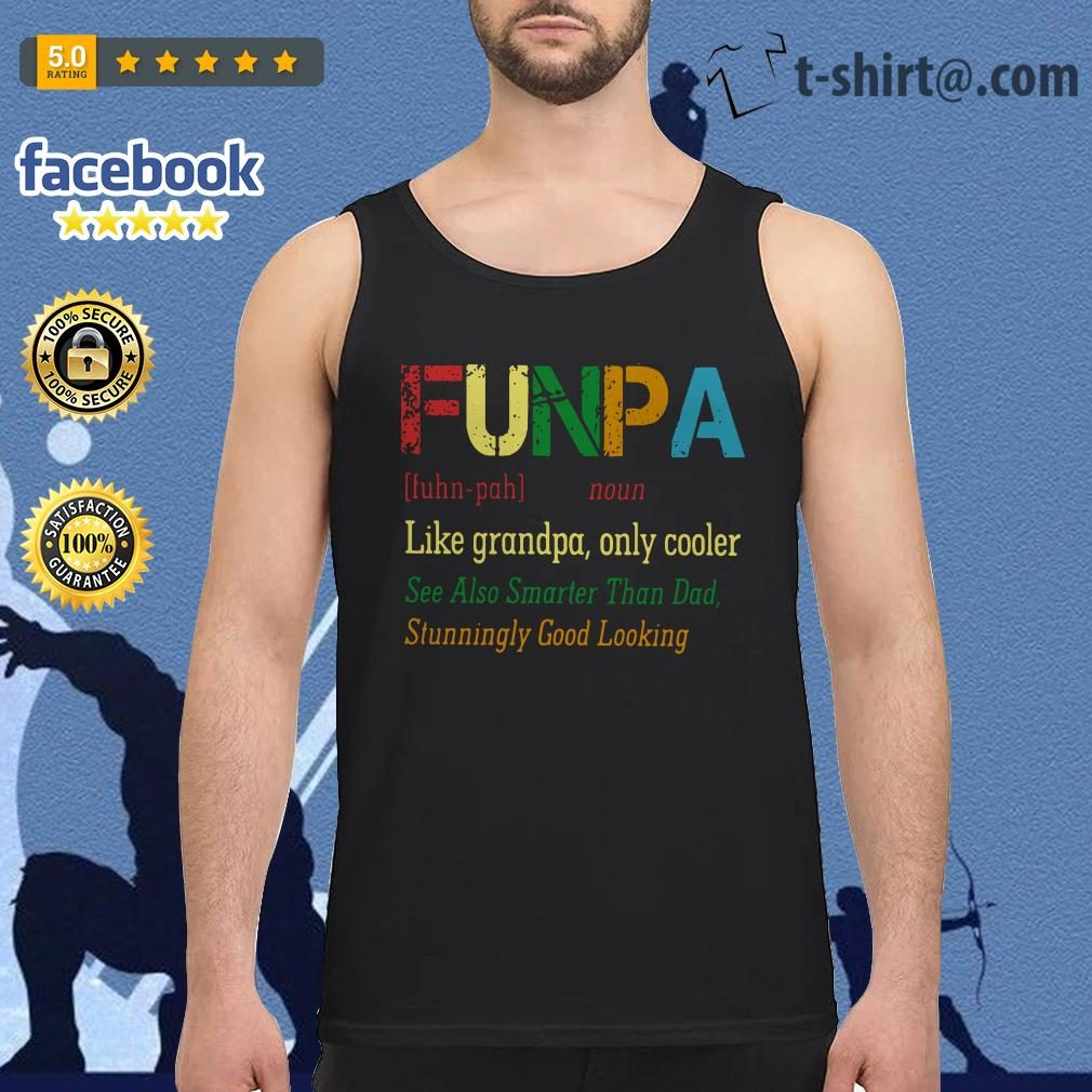 Funpa definition meaning like grandpa only cooler Tank top