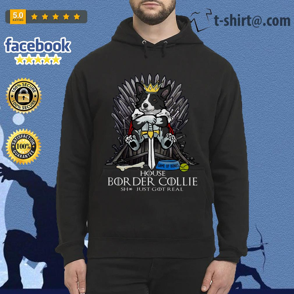 Game of Bones house Border Collie shit just GOT real Hoodie