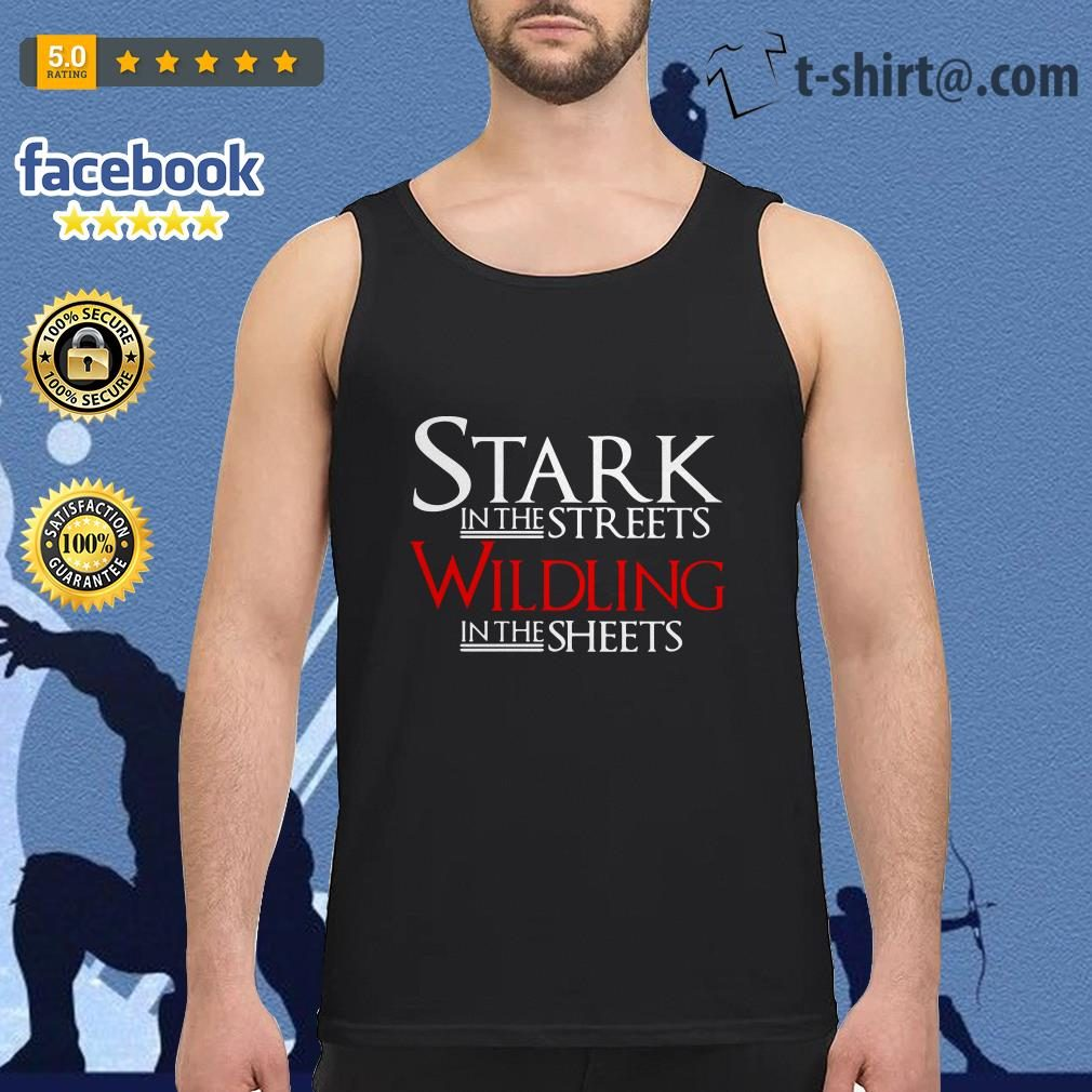 Game of Thrones Stark in the streets wildling in the sheets Tank top