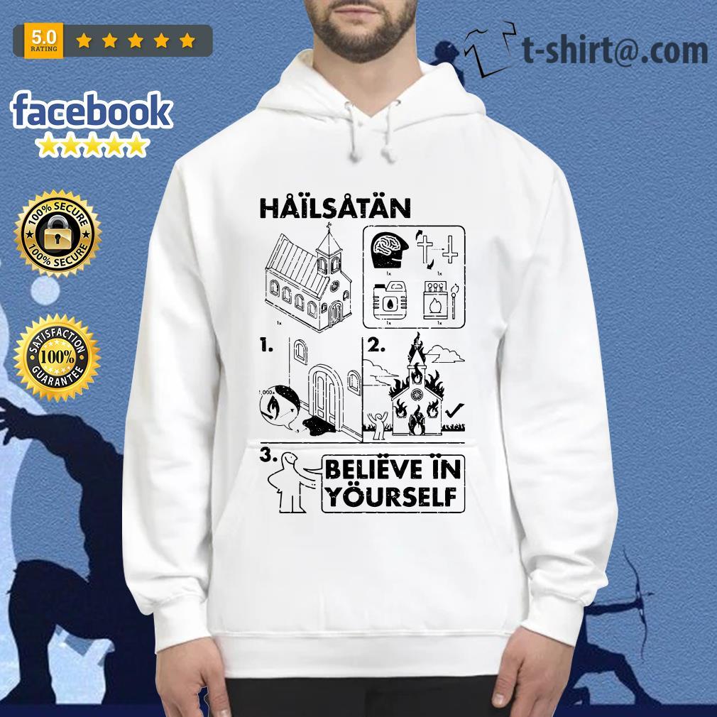 Hail Satan believe in yourself Hoodie