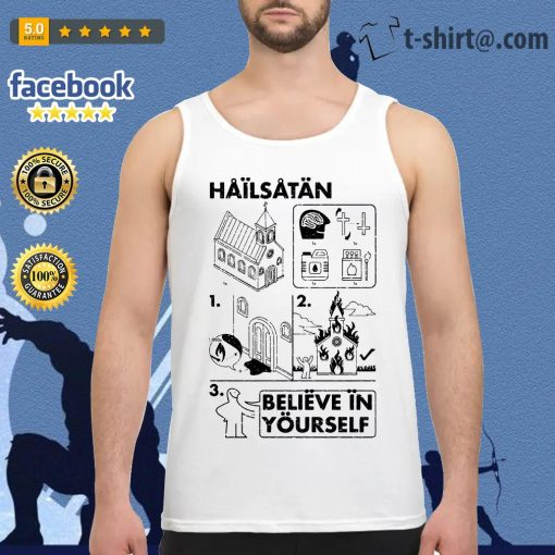 Hail Satan believe in yourself Tank top