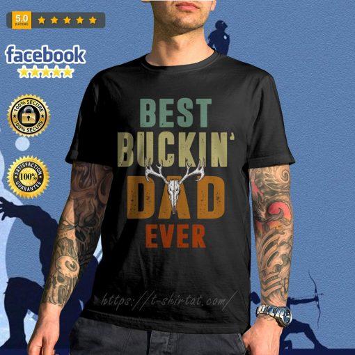 Hunter best Buckin dad ever shirt