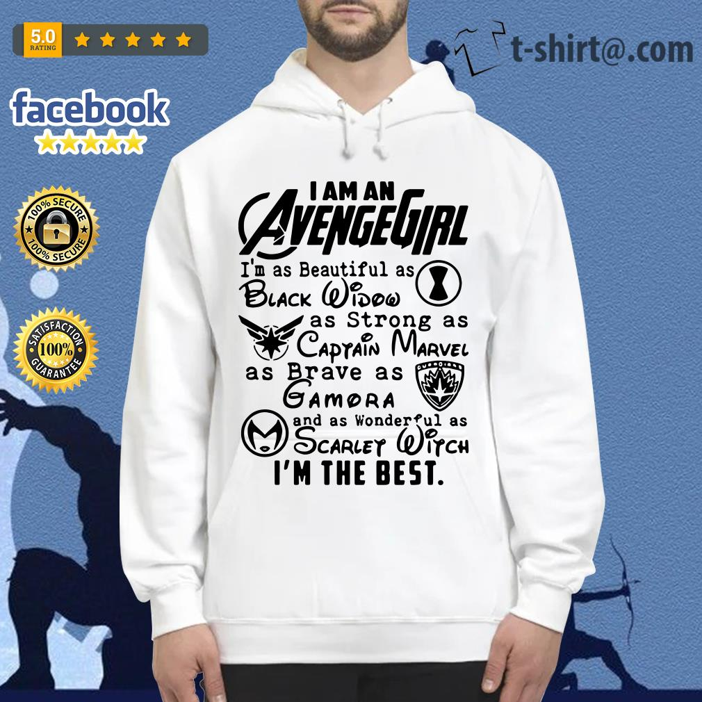I am an Avengegirl I'm as beautiful as black widow as strong as Captain Marvel Hoodie