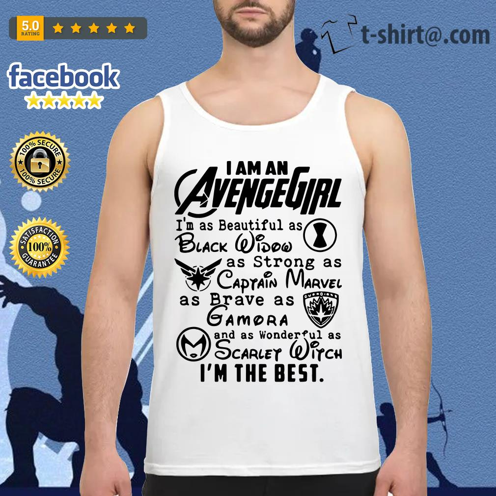 I am an Avengegirl I'm as beautiful as black widow as strong as Captain Marvel Tank top