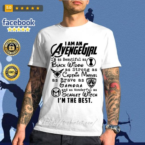 I am an Avengegirl I'm as beautiful as black widow as strong as Captain Marvel shirt