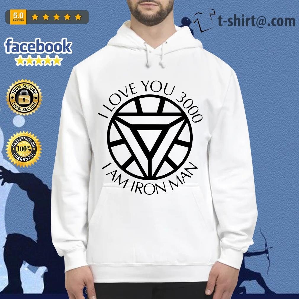 I am Iron Man I love you 3000 times Hoodie