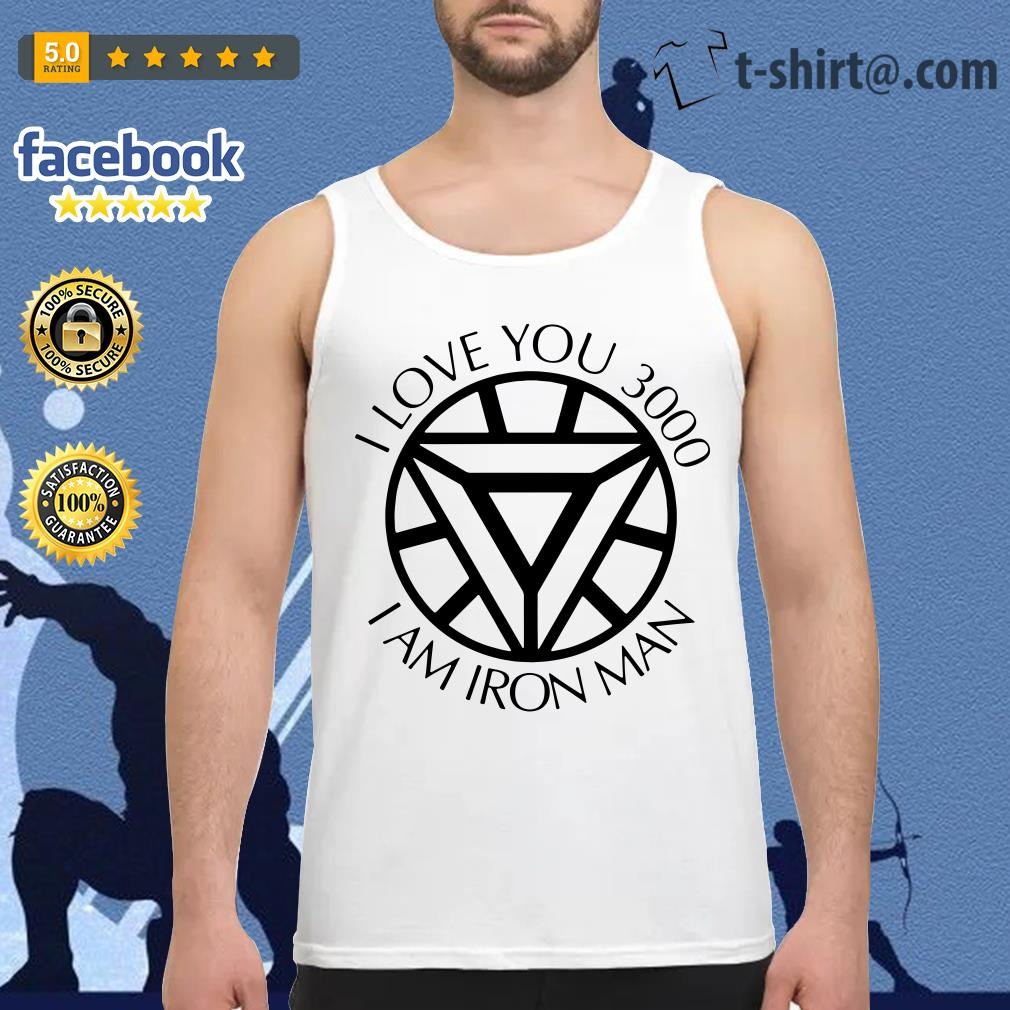 I am Iron Man I love you 3000 times Tank top
