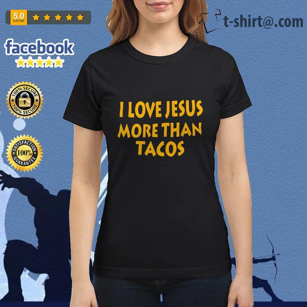 I love Jesus more than Tacos Ladies-tee