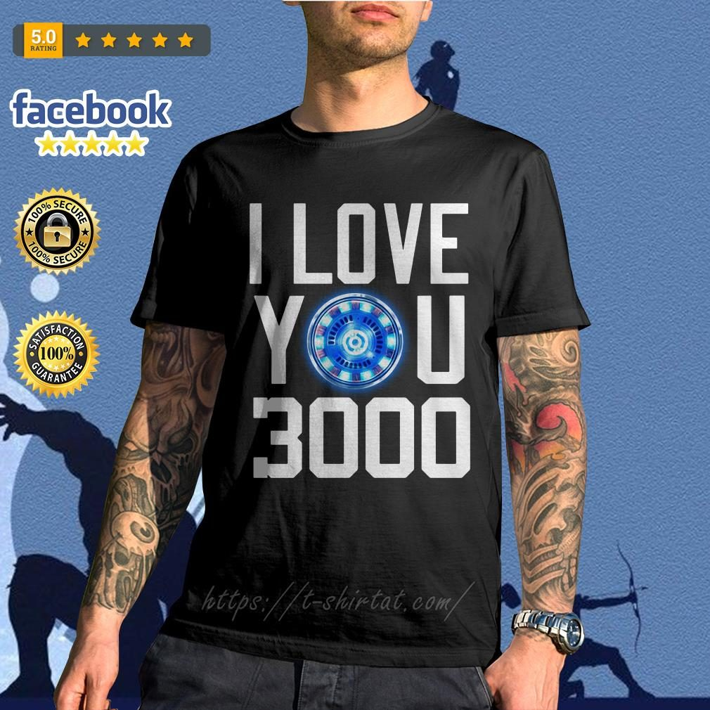 I love you 3000 times iron man shirt