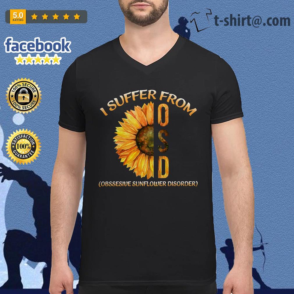 I suffer from OSD obsessive sunflower disorder V-neck T-shirt