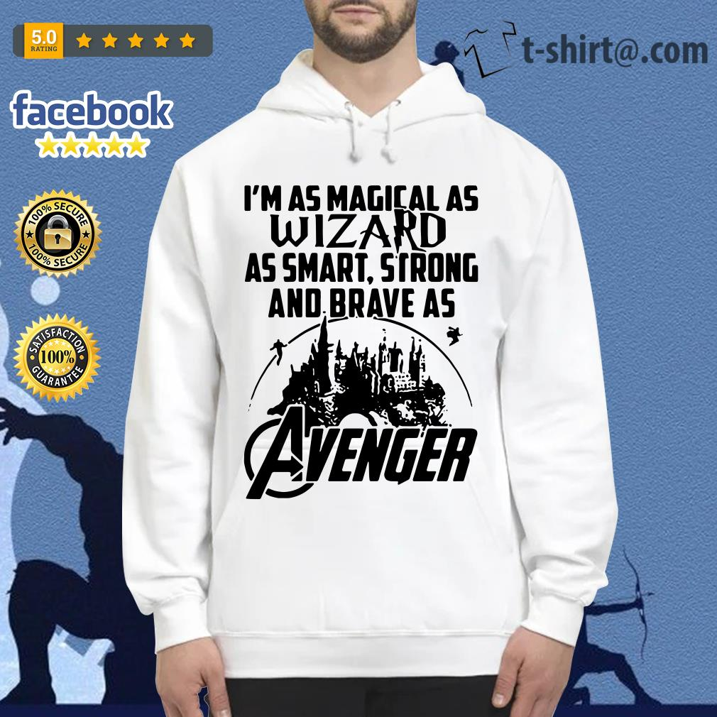I'm as Magical as wizard as smart strong and brave as Avenger Hoodie