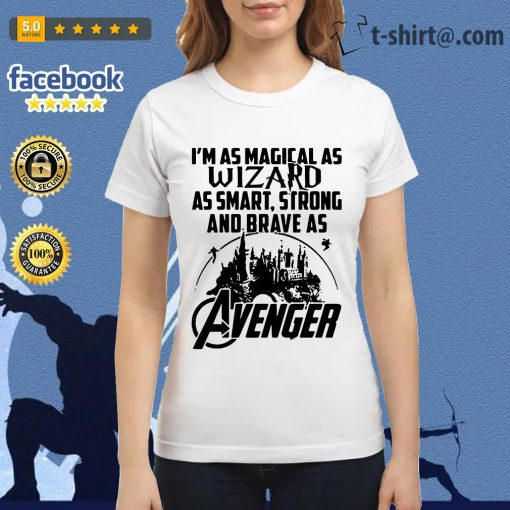 I'm as Magical as wizard as smart strong and brave as Avenger Ladies-tee