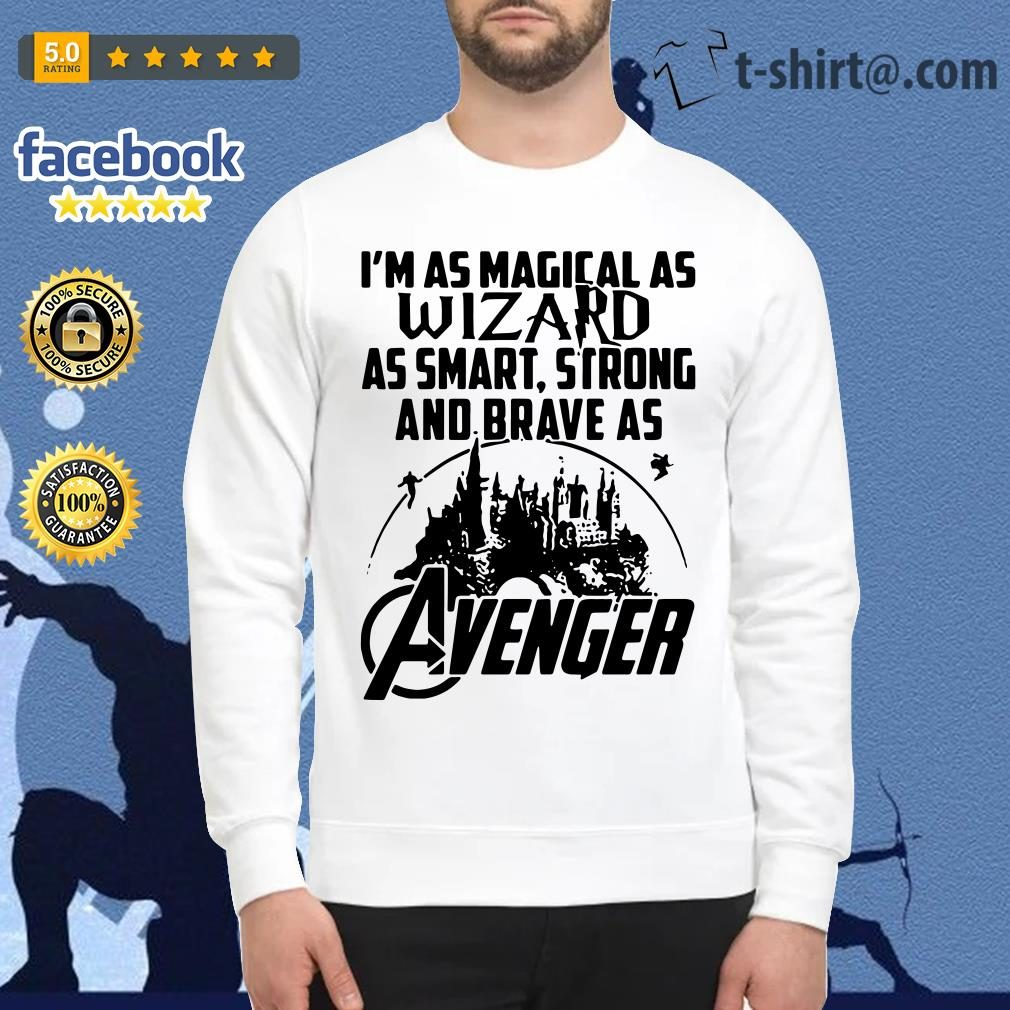 I'm as Magical as wizard as smart strong and brave as Avenger Sweater