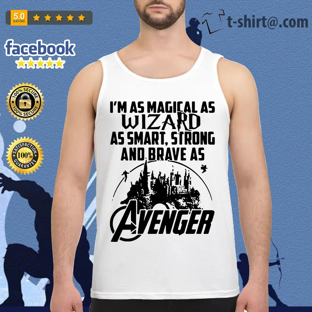 I'm as Magical as wizard as smart strong and brave as Avenger Tank top