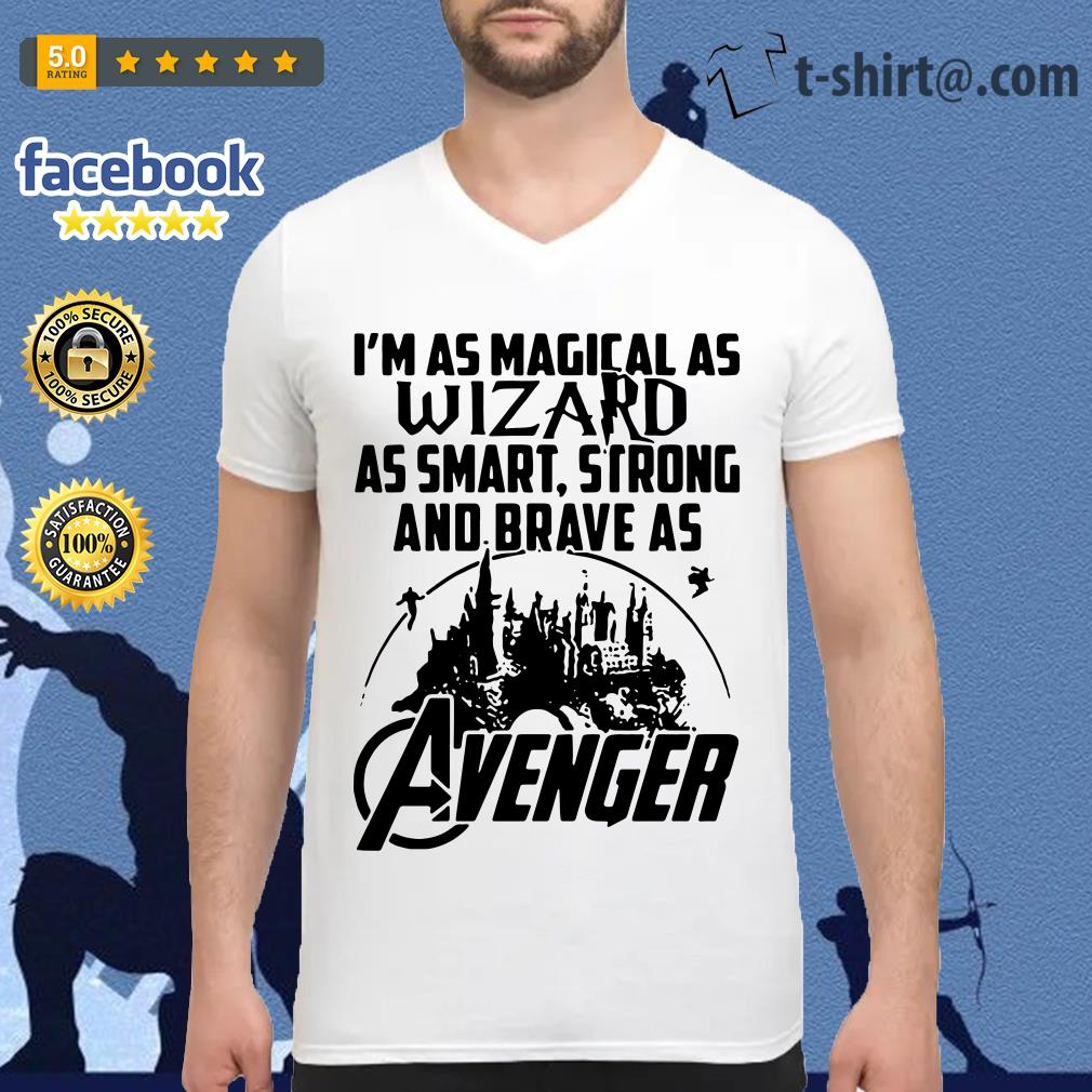 I'm as Magical as wizard as smart strong and brave as Avenger V-neck T-shirt