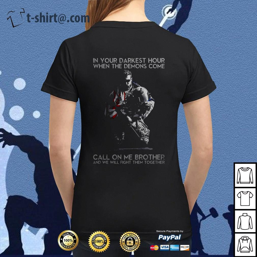 In your darkest hour when the demons come call on me brother Ladies Tee