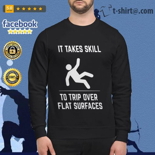 It takes skill to trip over flat surfaces Sweater