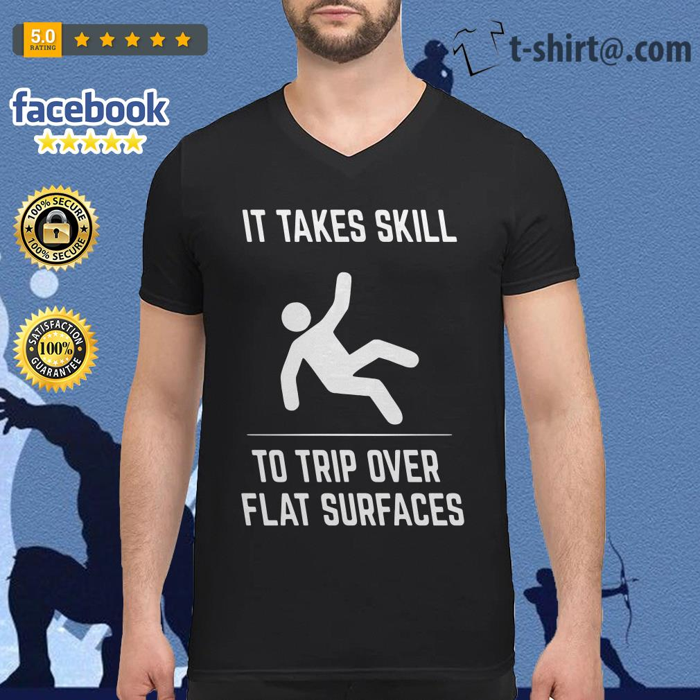 It takes skill to trip over flat surfaces V-neck-t-shirt