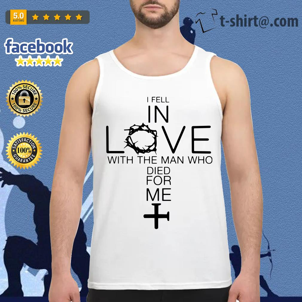 Jesus I fell in love with the man who died for me Tank-top