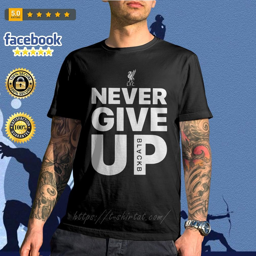 9286f874e26 Liverpool FC Mohamed Salah never give up shirt