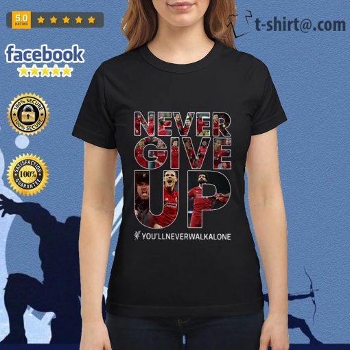 Mohamed Salah never give up you'll never walk alone Ladies Tee
