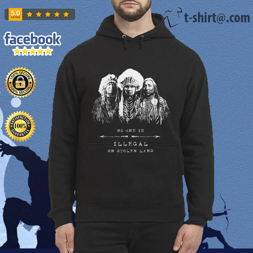 No one is illegal on stolen land American tribal Hoodie