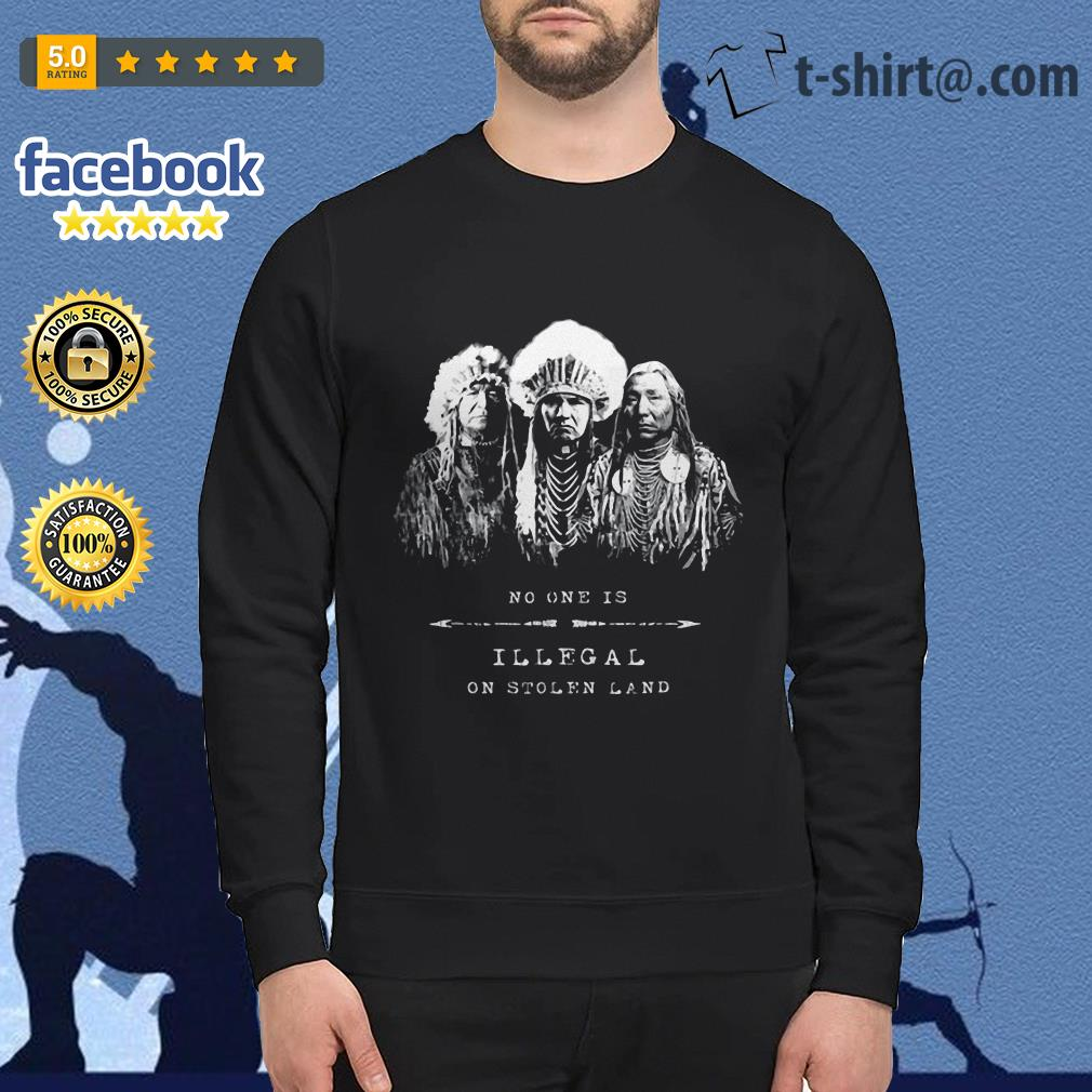 No one is illegal on stolen land American tribal Sweater