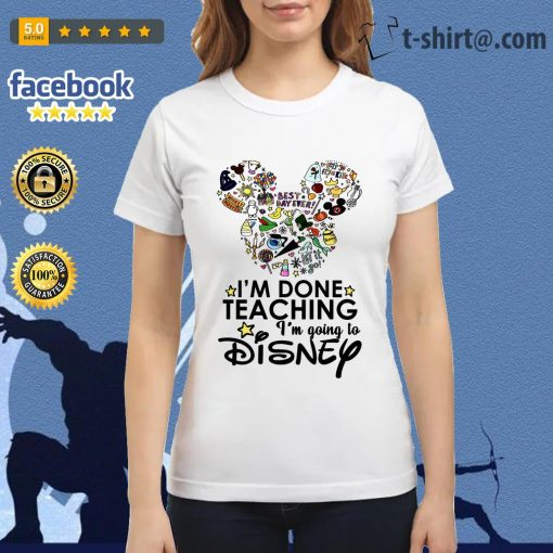 Official I'm done teaching I'm going to Disney Ladies Tee