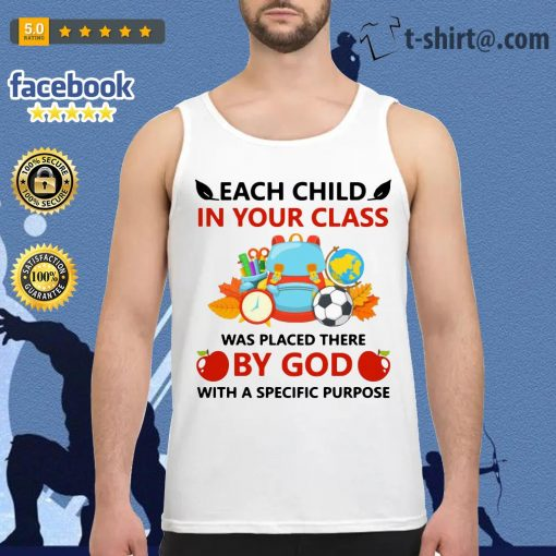 Teacher each child in your class was placed there by God with a specific purpose Tank-top