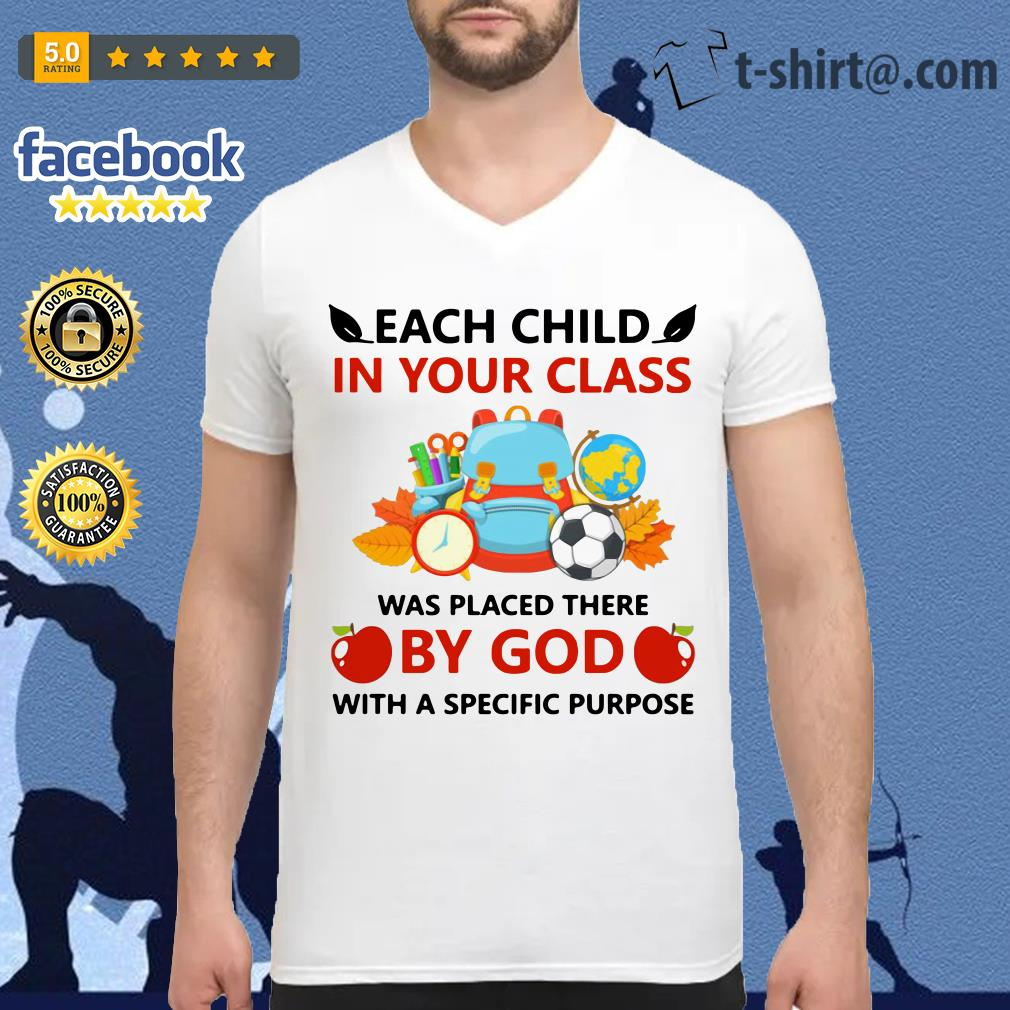 Teacher each child in your class was placed there by God with a specific purpose V-neck T-shirt