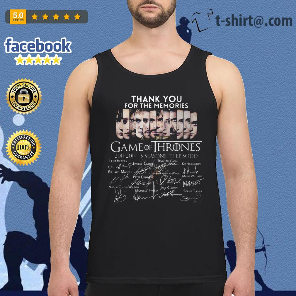 Thank you for the memories Game of Thrones 2011-2019 8 seasons signature shirtThank you for the memories Game of Thrones 2011-2019 8 seasons signature Tank top