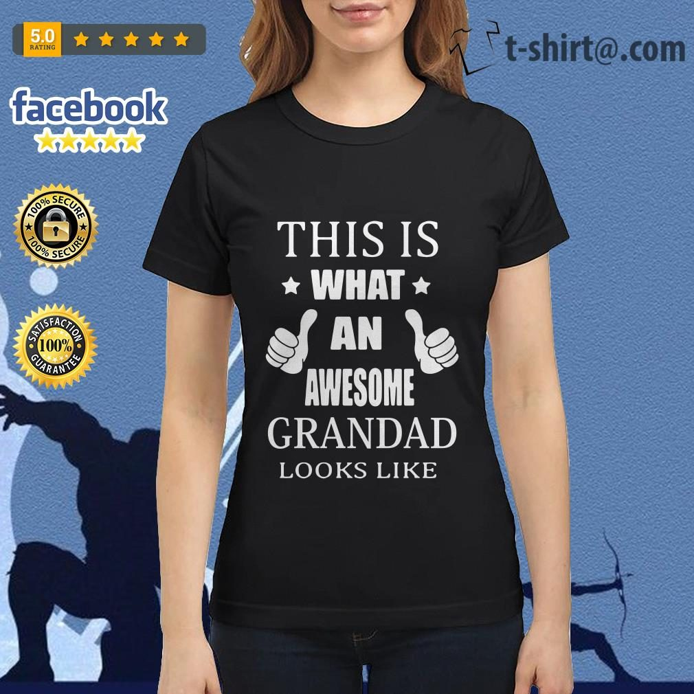 This is what an awesome grandad looks like Ladies Tee
