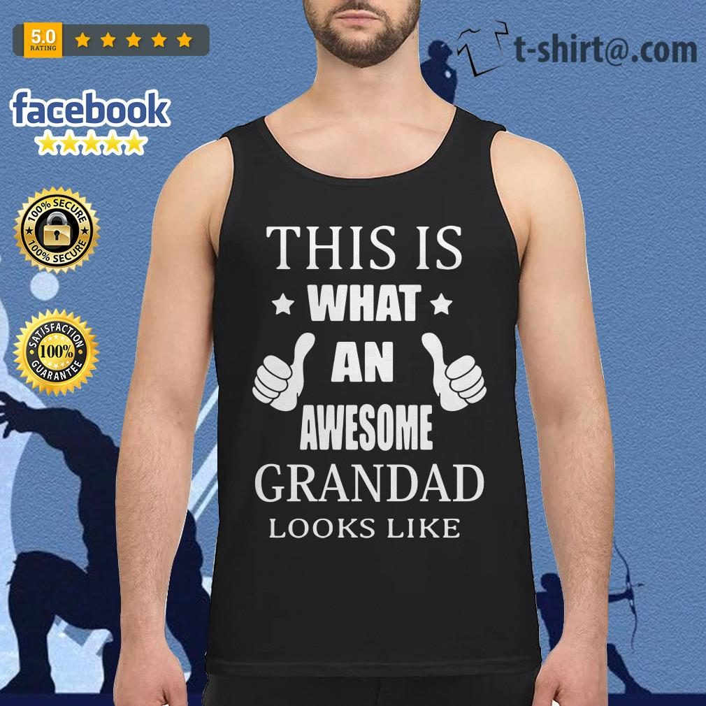 This is what an awesome grandad looks like Tank top