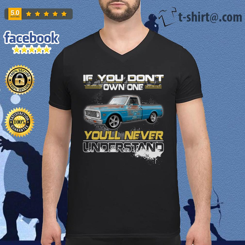Truck if you don't own one you'll never understand shirt ...